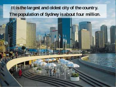 It is the largest and oldest city of the country. The population of Sydney is...