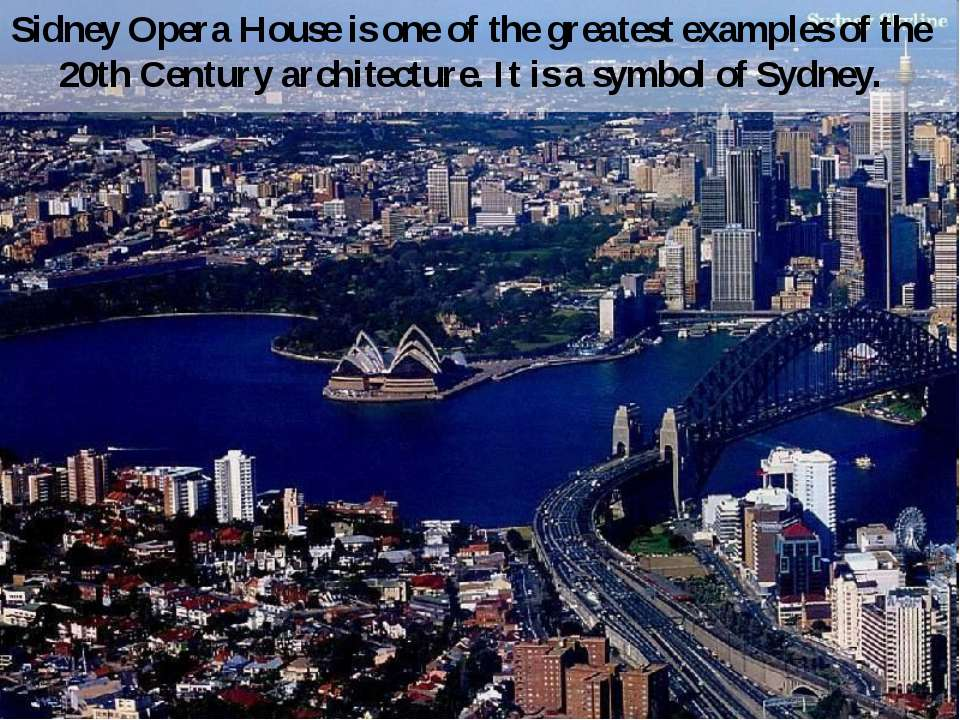 Sidney Opera House is one of the greatest examples of the 20th Century archit...