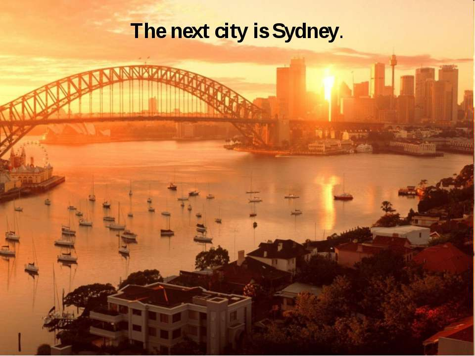 The next city is Sydney.
