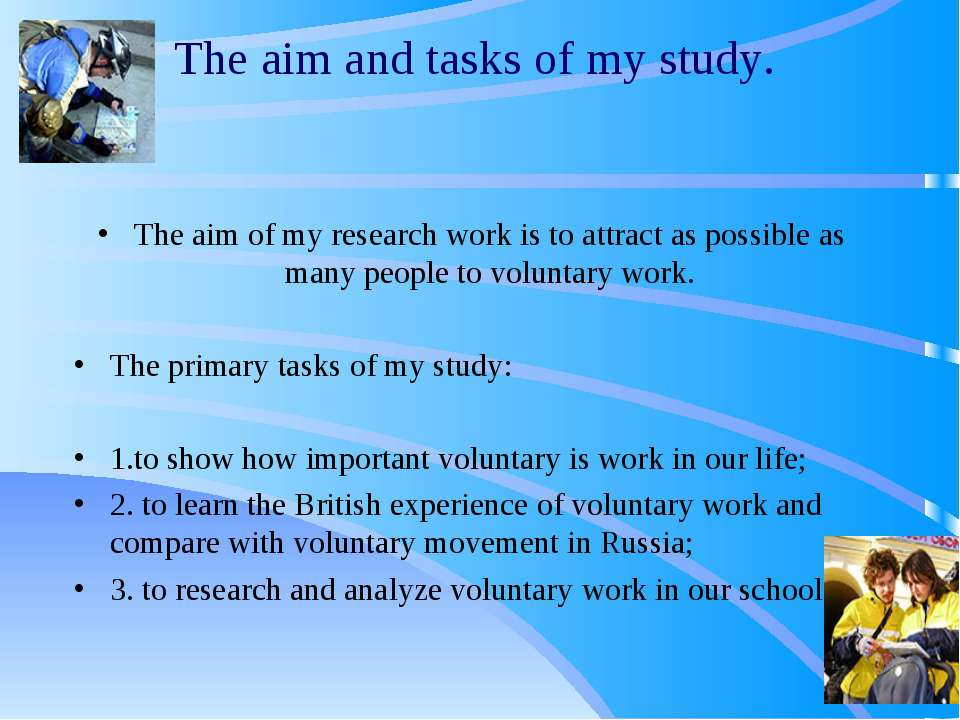 aim and objectives of the study Both aims and objectives should be brief and concise they must be interrelated each aim should have one or more objectives describing how that aim should be met aims and objectives should both be realistic goals and methods with respect to what resources you have available and the scope of research.
