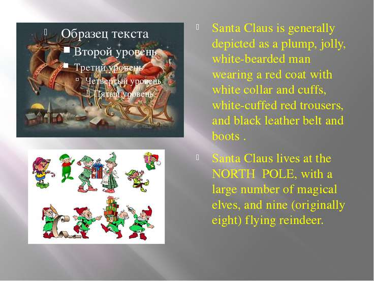 Santa Claus is generally depicted as a plump, jolly, white-bearded man wearin...