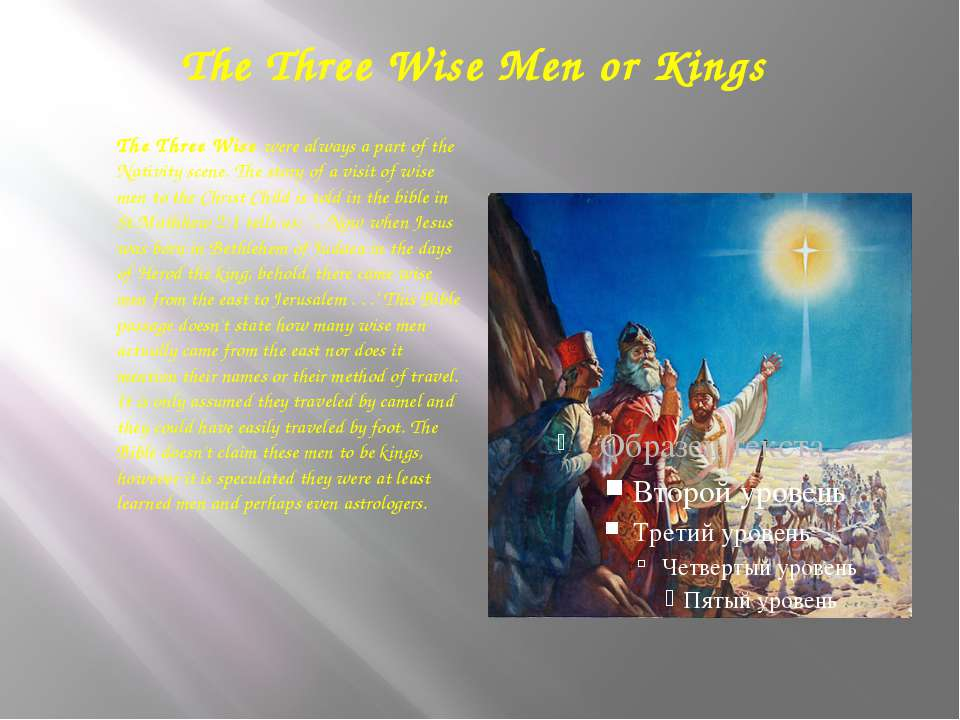 The Three Wise Men or Kings The Three Wise were always a part of the Nativity...