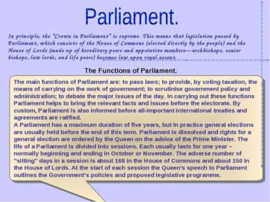 "In principle, the ""Crown in Parliament"" is supreme. This means that legislati..."