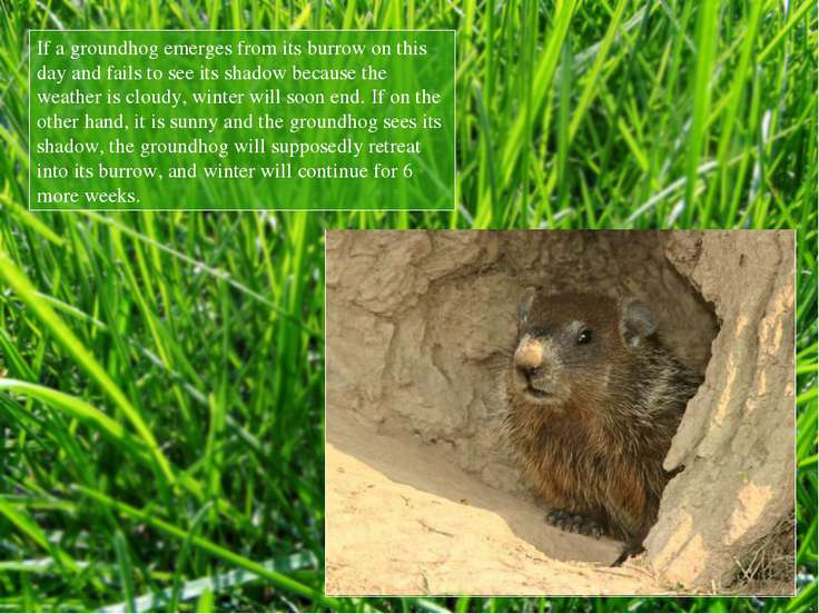 If a groundhog emerges from its burrow on this day and fails to see its shado...
