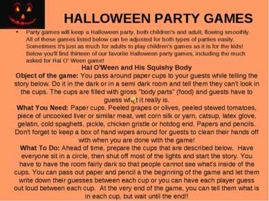 HALLOWEEN PARTY GAMES Party games will keep a Halloween party, both children'...