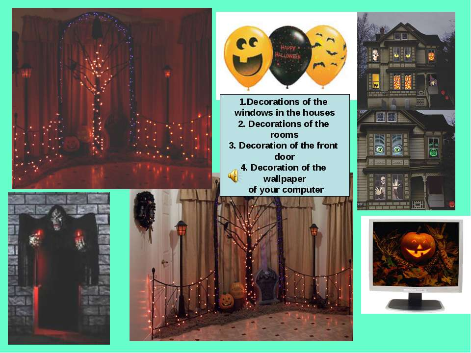 1.Decorations of the windows in the houses 2. Decorations of the rooms 3. Dec...