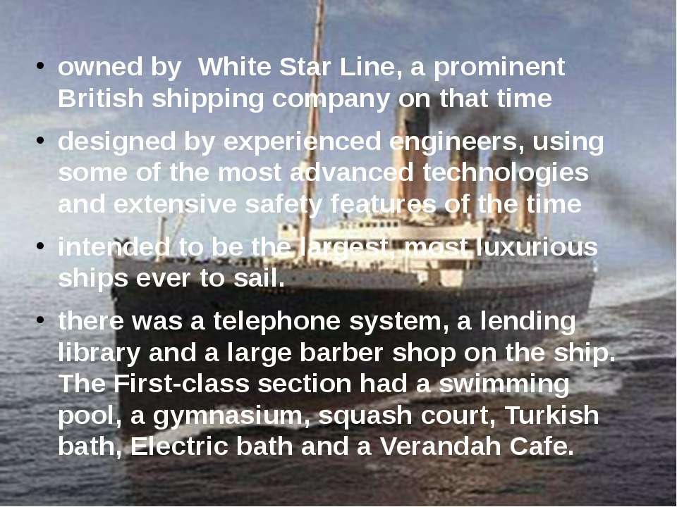 owned by White Star Line, a prominent British shipping company on that time d...