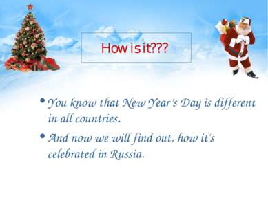 How is it??? You know that New Year's Day is different in all countries. And ...