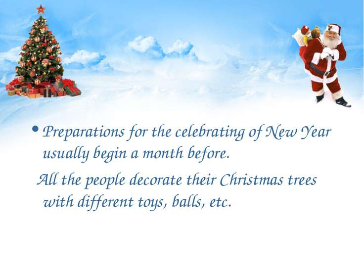 Preparations for the celebrating of New Year usually begin a month before. Al...