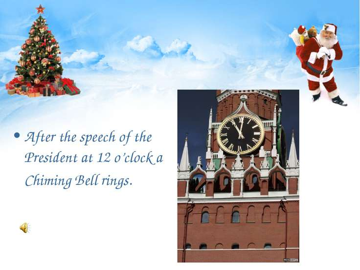After the speech of the President at 12 o'clock a Chiming Bell rings.