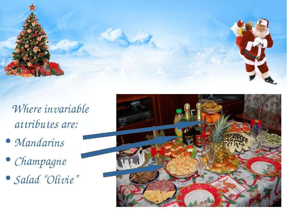 "Where invariable attributes are: Mandarins Champagne Salad ""Olivie"""