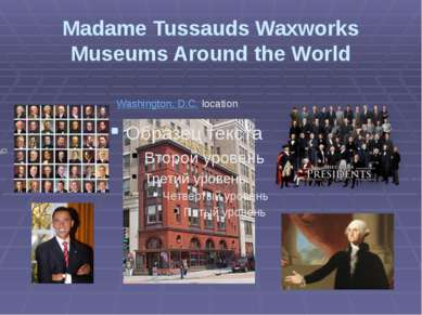 Madame Tussauds Waxworks Museums Around the World Washington, D.C. location