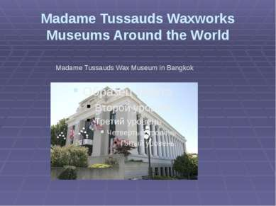 Madame Tussauds Waxworks Museums Around the World Madame Tussauds Wax Museum ...