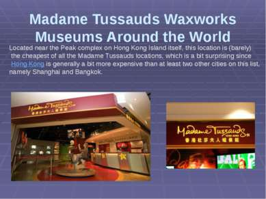 Madame Tussauds Waxworks Museums Around the World Located near the Peak compl...