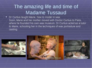 The amazing life and time of Madame Tussaud Dr Curtius taught Marie, how to m...