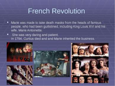 French Revolution Marie was made to take death masks from the heads of famous...