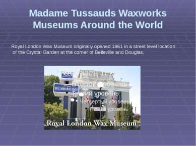Madame Tussauds Waxworks Museums Around the World Royal London Wax Museum ori...