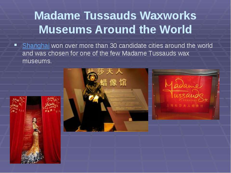 Madame Tussauds Waxworks Museums Around the World Shanghai won over more than...