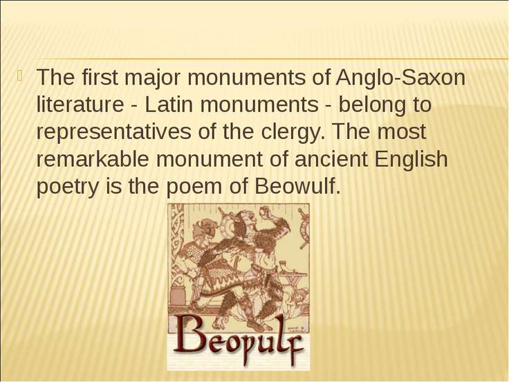 The first major monuments of Anglo-Saxon literature - Latin monuments - belon...