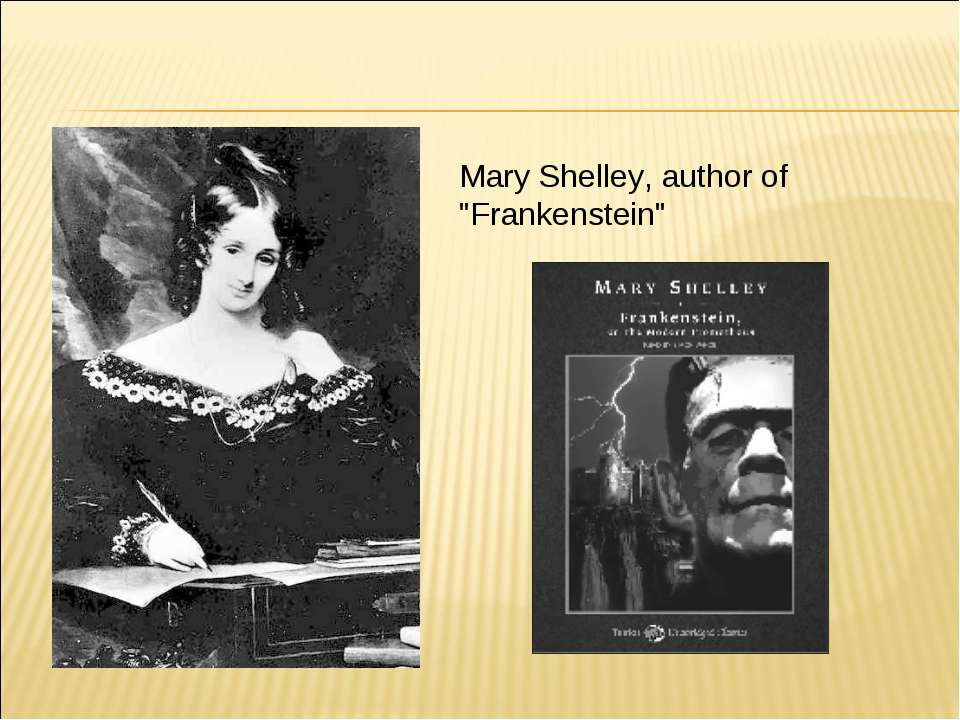 "Mary Shelley, author of ""Frankenstein"""