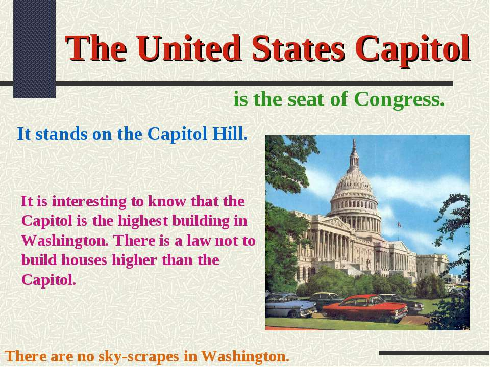 The United States Capitol is the seat of Congress. It stands on the Capitol H...