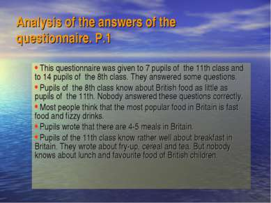 Analysis of the answers of the questionnaire. P.1 This questionnaire was give...