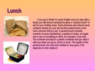Lunch If you go to Britain to study English and you stay with a family you wi...