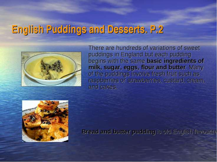 English Puddings and Desserts. Р.2  There are hundreds of variations of sweet...