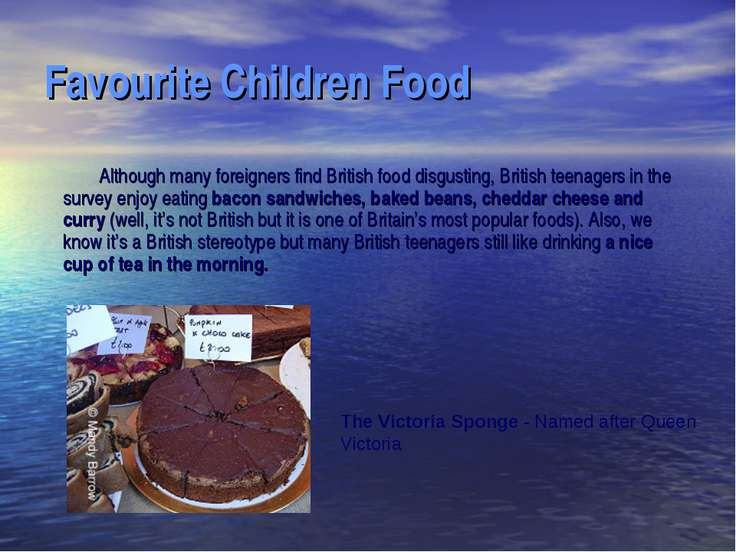 Favourite Children Food Although many foreigners find British food disgusting...
