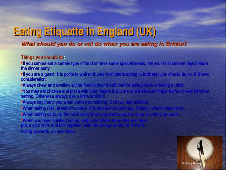 Eating Etiquette in England (UK) What should you do or not do when you are ea...