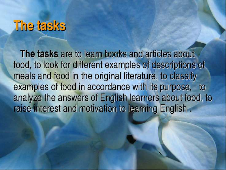 The tasks The tasks are to learn books and articles about food, to look for d...
