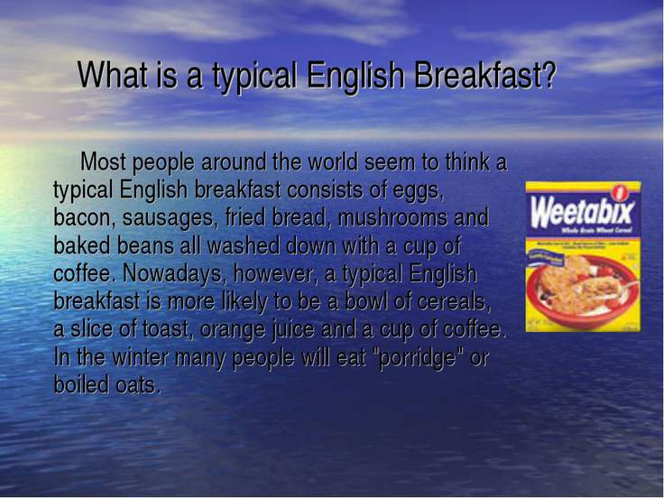 What is a typical English Breakfast? Most people around the world seem to thi...