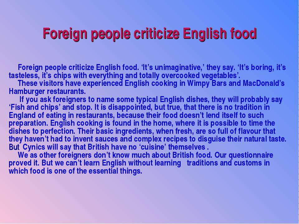Foreign people criticize English food Foreign people criticize English food. ...