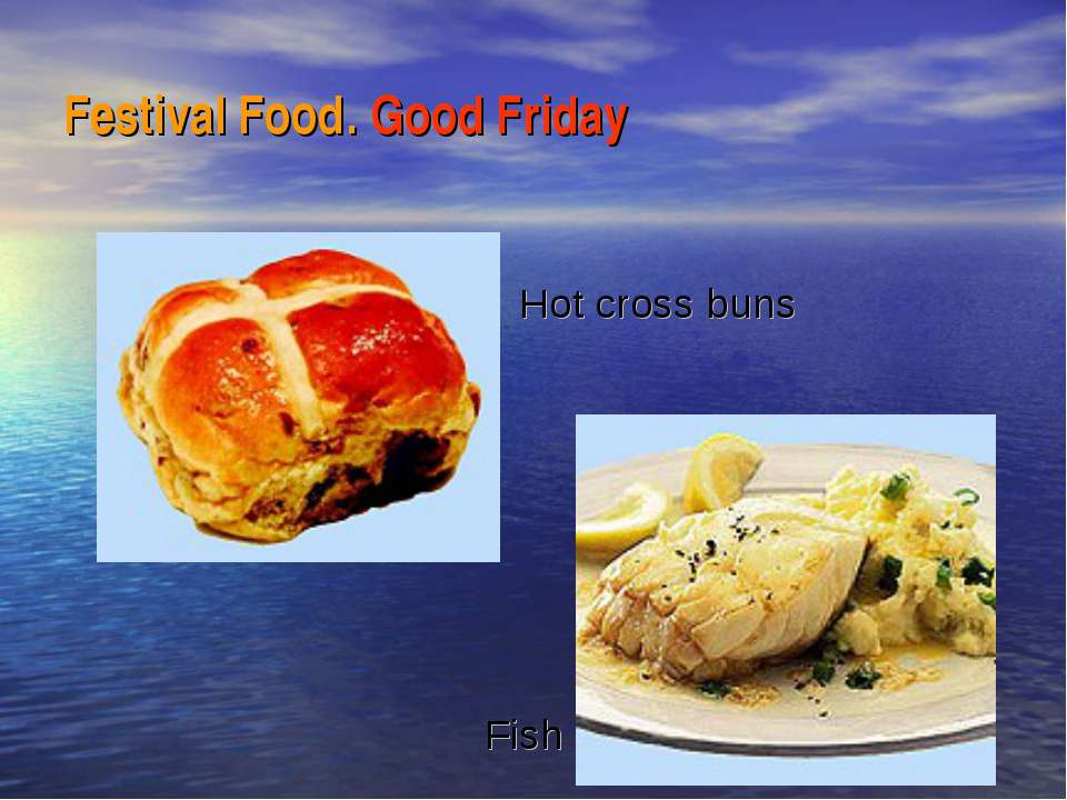 Festival Food. Good Friday Hot cross buns Fish