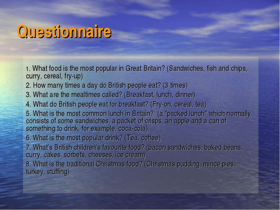 Questionnaire 1. What food is the most popular in Great Britain? (Sandwiches,...
