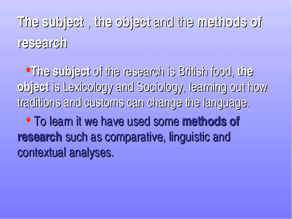 The subject , the object and the methods of research The subject of the resea...