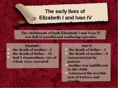 The early lives of Elizabeth I and Ivan IV The childhoods of both Elizabeth I...
