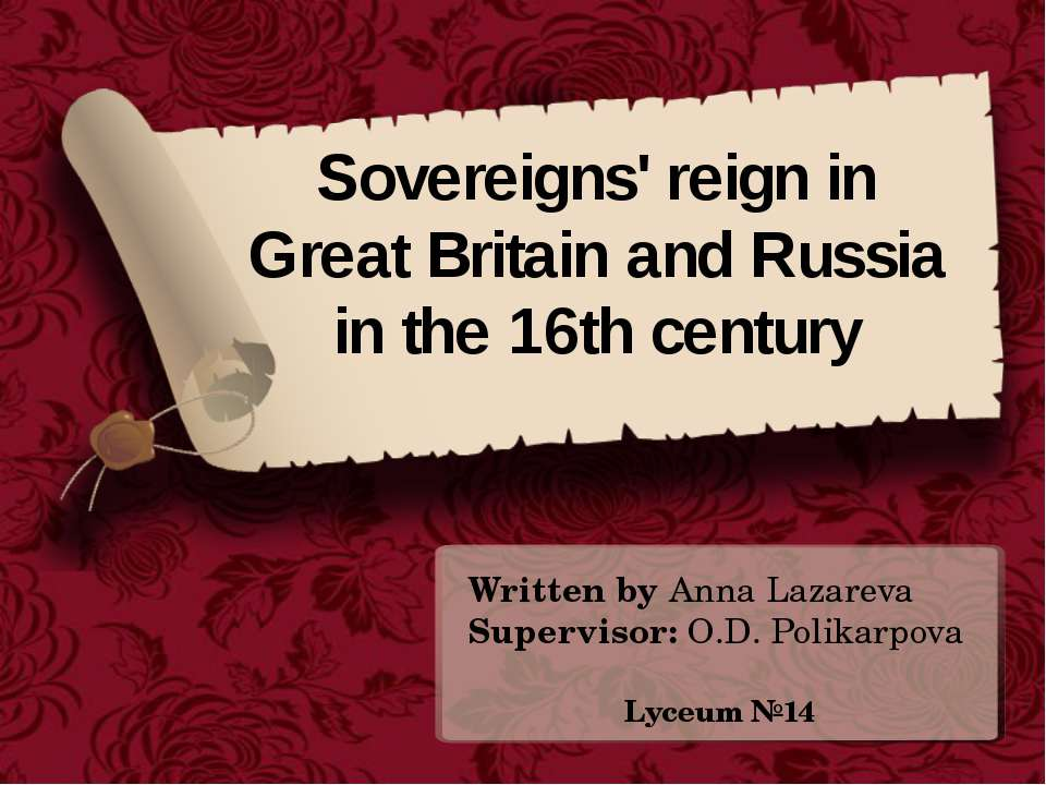 Sovereigns' reign in Great Britain and Russia in the 16th century Written by ...