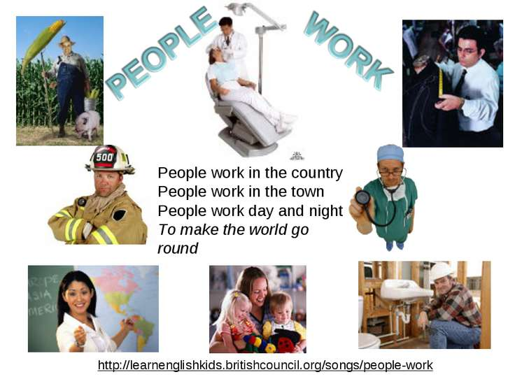 http://learnenglishkids.britishcouncil.org/songs/people-work People work in t...