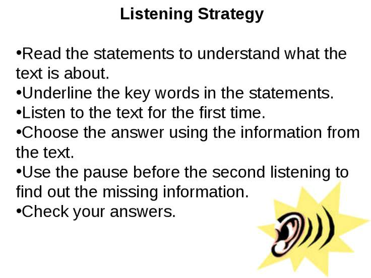 Listening Strategy Read the statements to understand what the text is about. ...