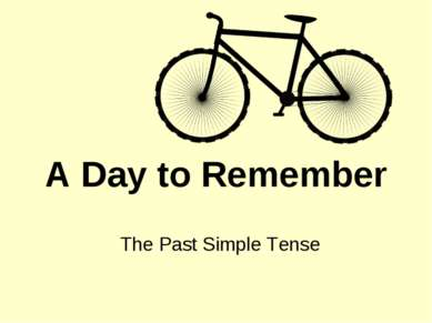 A Day to Remember The Past Simple Tense
