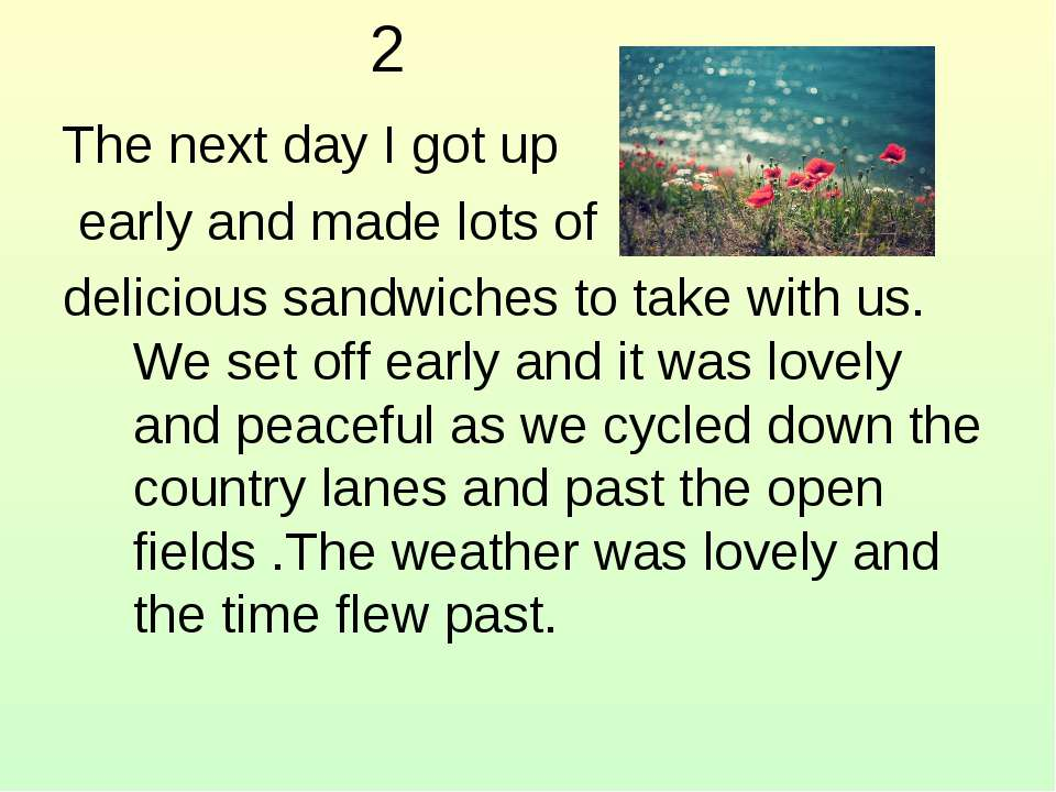 2 The next day I got up early and made lots of delicious sandwiches to take w...