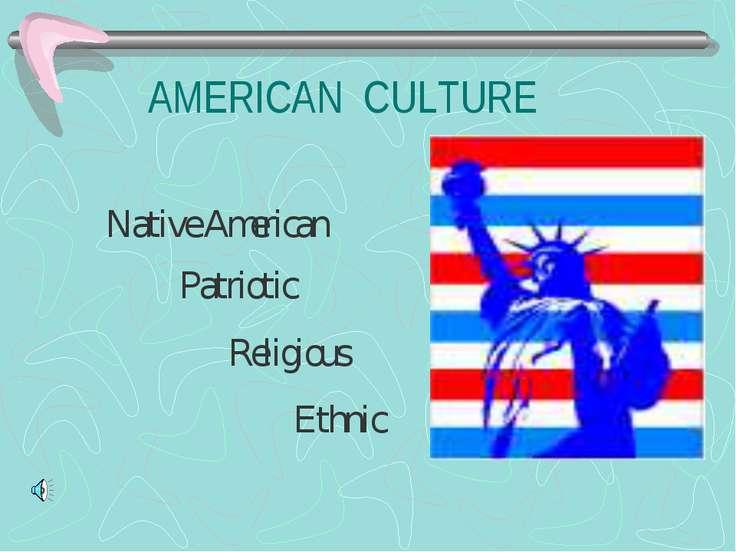 AMERICAN CULTURE Native American Patriotic Religious Ethnic