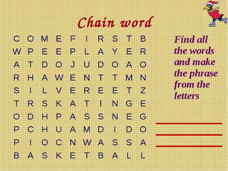 Chain word Find all the words and make the phrase from the letters C O M E F ...