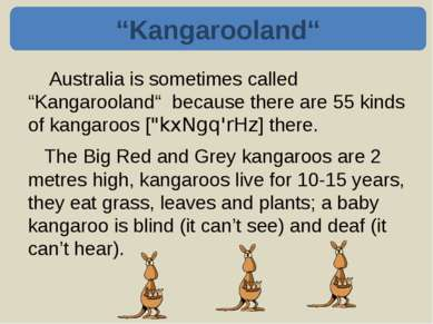 Kangaroos can jump 9 metres long. They can jump very fast – 30 kilometres an ...