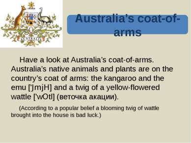 So, geographical peculiarities of Australia, its flora and fauna are shown on...