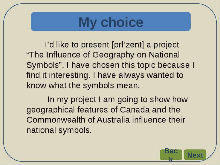 "I'd like to present [prI'zent] a project ""The Influence of Geography on Natio..."