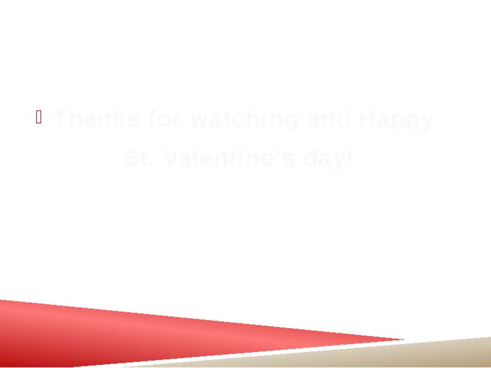 Thanks for watching and Happy St. Valentine's day!