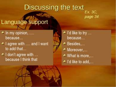 Discussing the text Ex. 3C, page 34 Language support In my opinion, …. becaus...