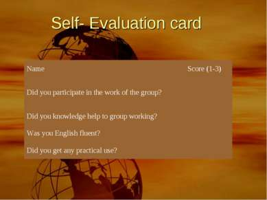 Self- Evaluation card Name Score (1-3) Did you participate in the work of the...